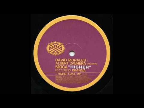 David Morales & Albert Cabrera Present MOCA feat. Deanna - Higher
